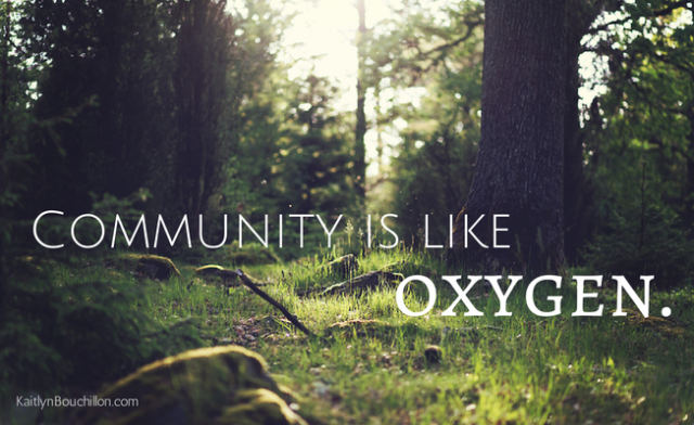 Community is like oxygen