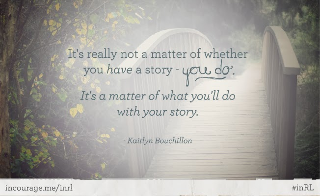 You *do* have a story.