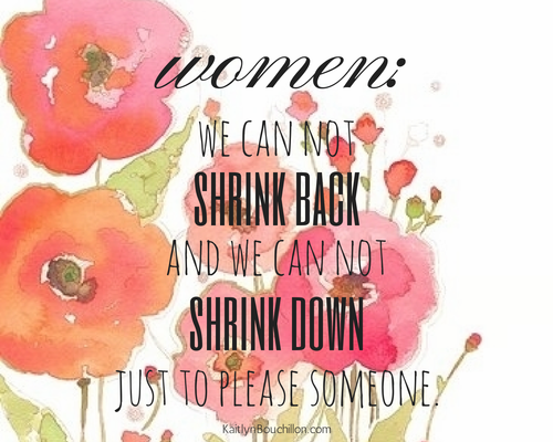 Women: We Can't Shrink Back