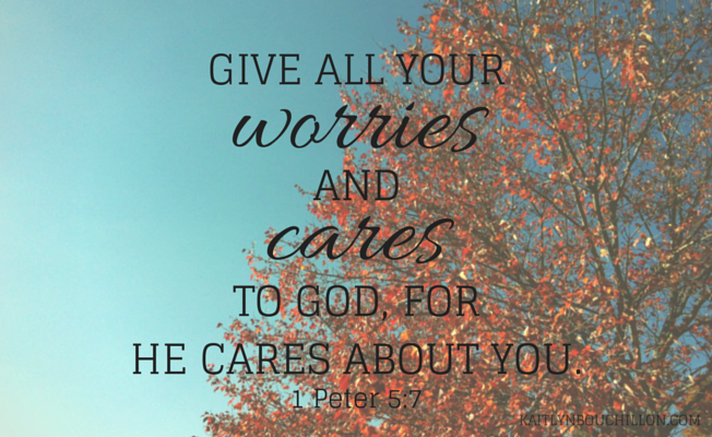 Give all your worries and cares to God, for he cares about you. 1 Peter 5:7, NLT