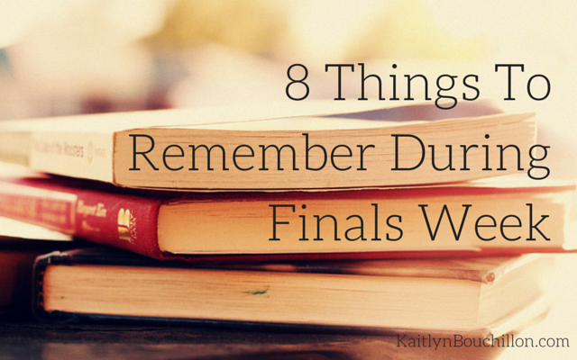 8 Things To Remember During Finals Week