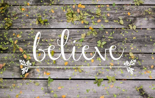 No matter what... believe
