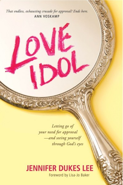 Love Idol: Letting Go of Your Need for Approval