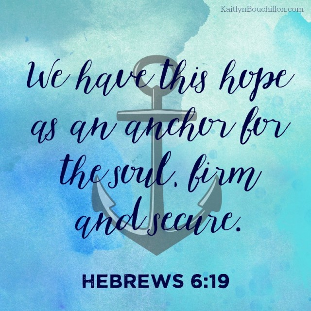 We have this hope... Hebrews 6:19