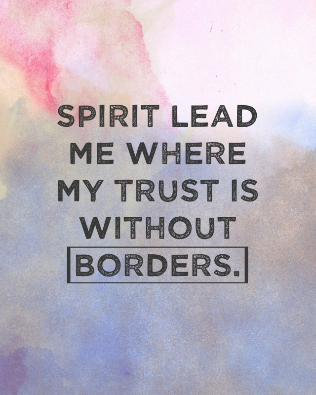 Spirit lead me where my trust is without boards. // Free printable