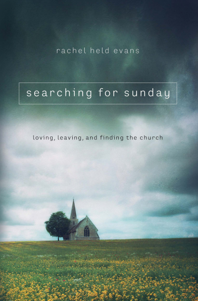 Searching for Sunday by Rachel Held Evans // book review