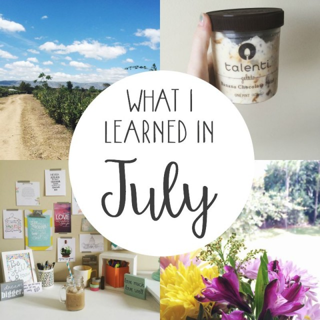 What I Learned In July