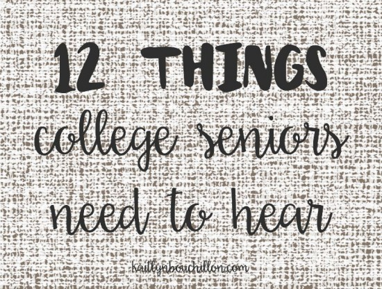 12 things college students need to hear
