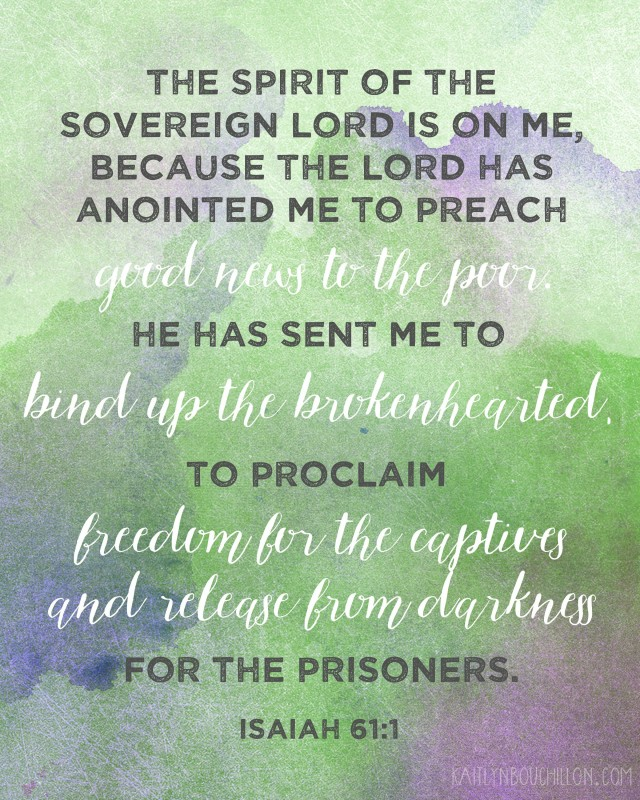 The Spirit of the Sovereign Lord is on me... Isaiah 61:1 #freeprintable