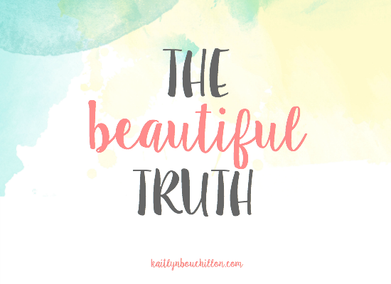 The truth about beautiful is that you are so much more than your thigh gap (or lack thereof). Beauty will drive an hour simply to sit with you on a bad day. Inner beauty sings along to the radio, smiles at strangers, and picks up the straw wrapper that fell onto the concrete.