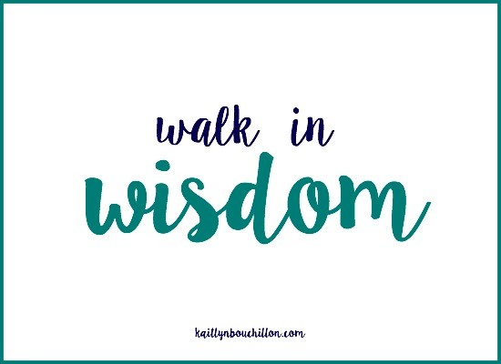 Walk in wisdom, live in love.