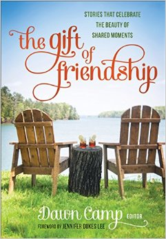 The Gift of Friendship by Dawn Camp