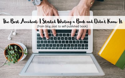 The Best Accident: I Started Writing a Book and Didn't Know It
