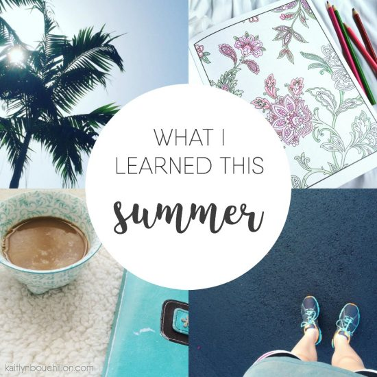 What I learned this summer...