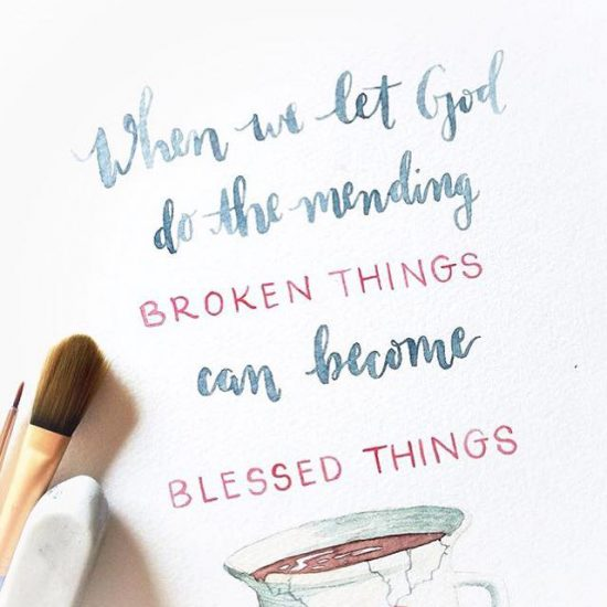 When we let God do the mending, broken things become blessed things. (free printable from KaitlynBouchillon.com, words from Even If Not)