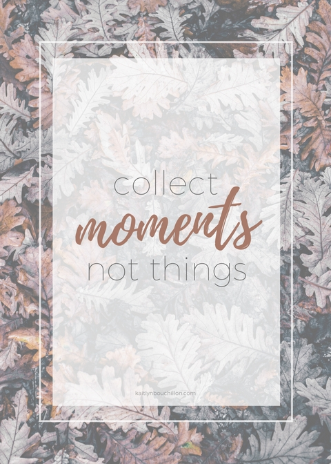 collect moments... not things (free print)