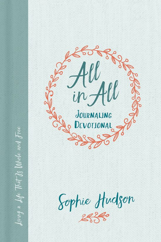 All in All Journaling Devotional: Living a Life That's Whole and Free