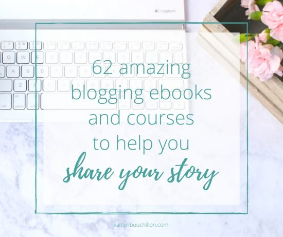 62 amazing blogging ebooks and courses to help you share your story!