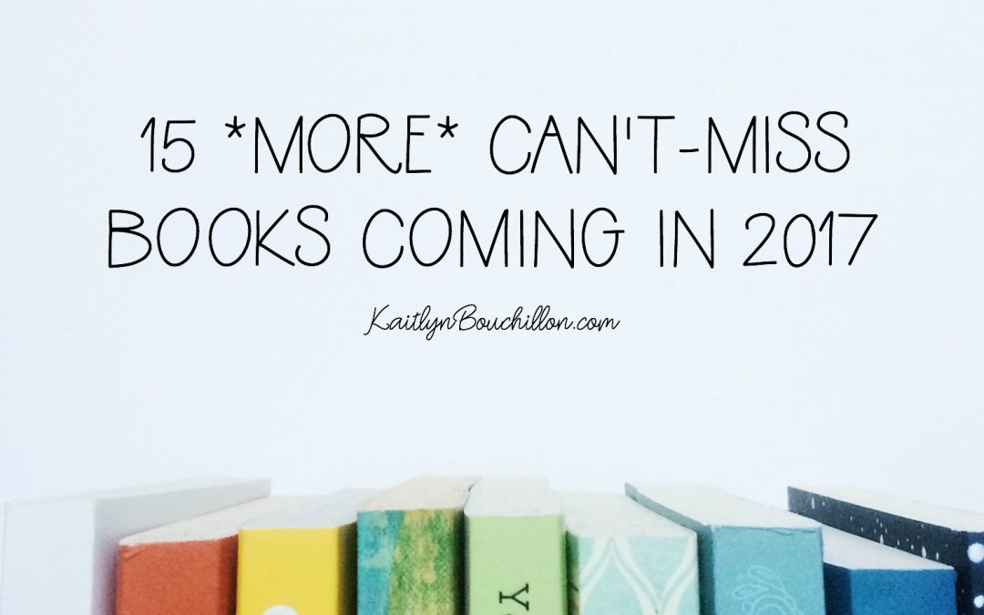 15 *More* Can't-Miss Books Coming in 2017