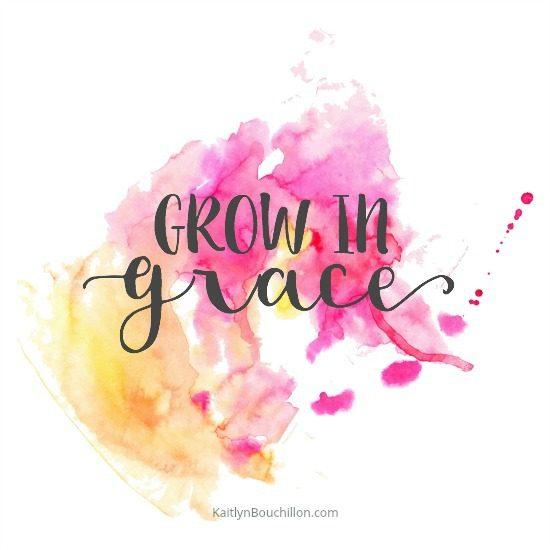 Grow in grace.
