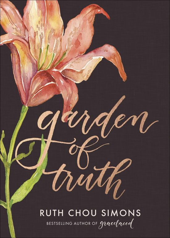 Garden of Truth by Ruth Chou Simons