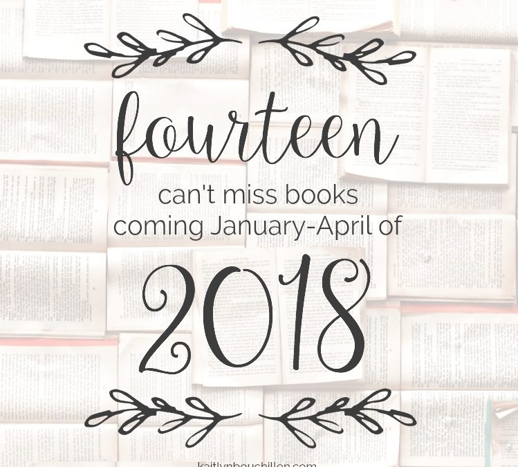 14 Can't-Miss Books Coming in 2018: January-April