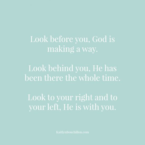 Look before you, God is making a way.