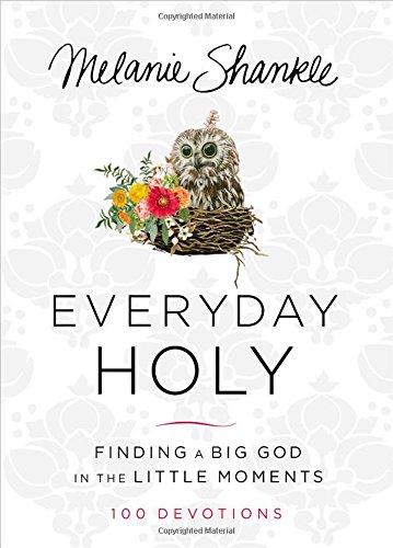 Everyday Holy by Melanie Shankle