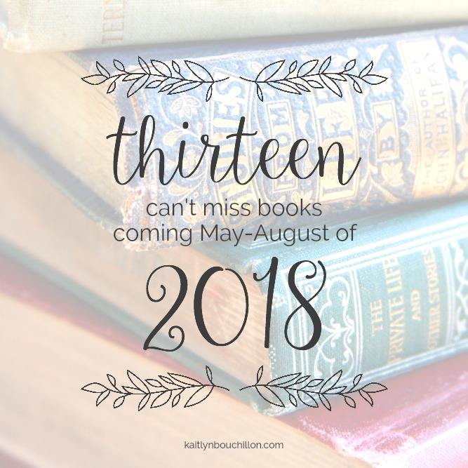 13 Can't-Miss Books Coming in 2018: May-August