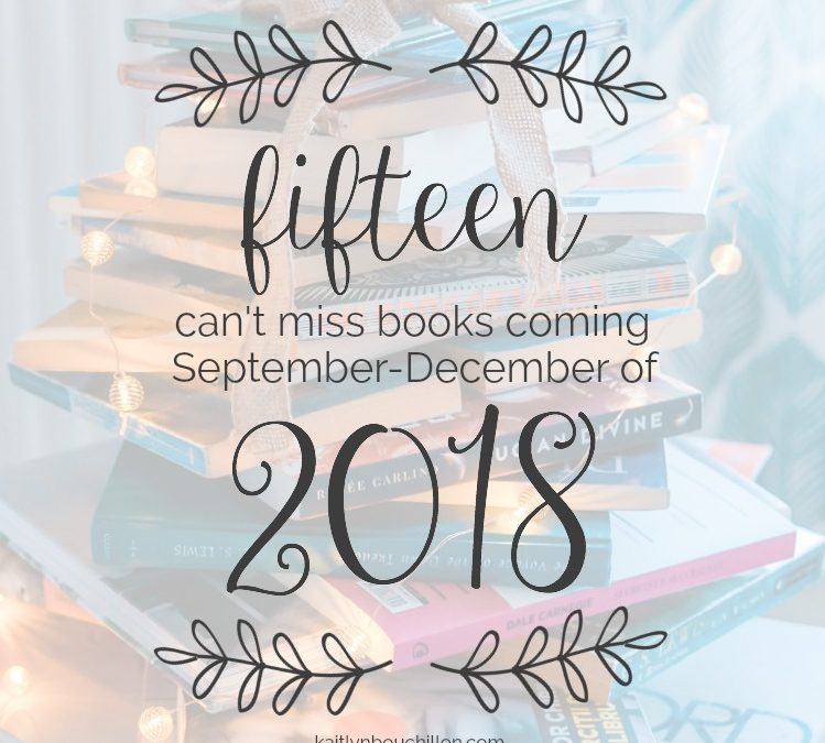 15 Can't-Miss Books Coming in 2018: September-December