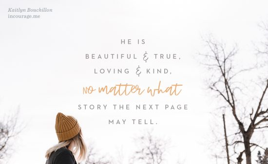 He is beautiful and true, loving and kind, no matter what story the next page may tell.