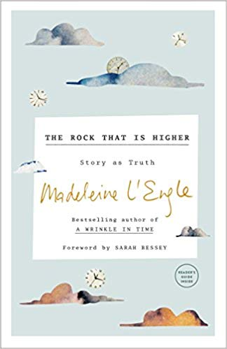 The Rock that is Higher by Madeleine L'Engle