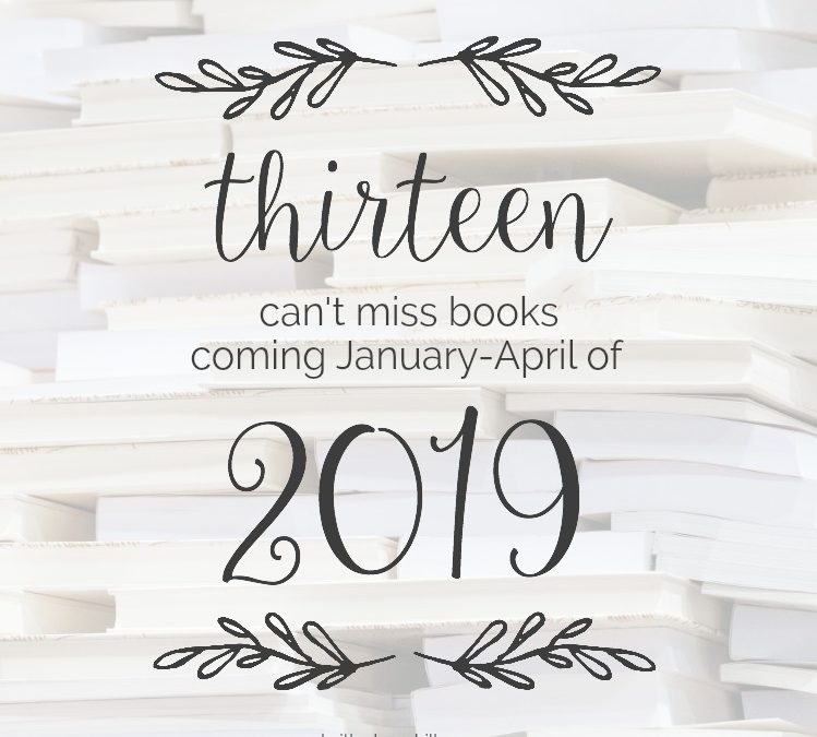 13 Can't-Miss Books Coming in 2019: January-April