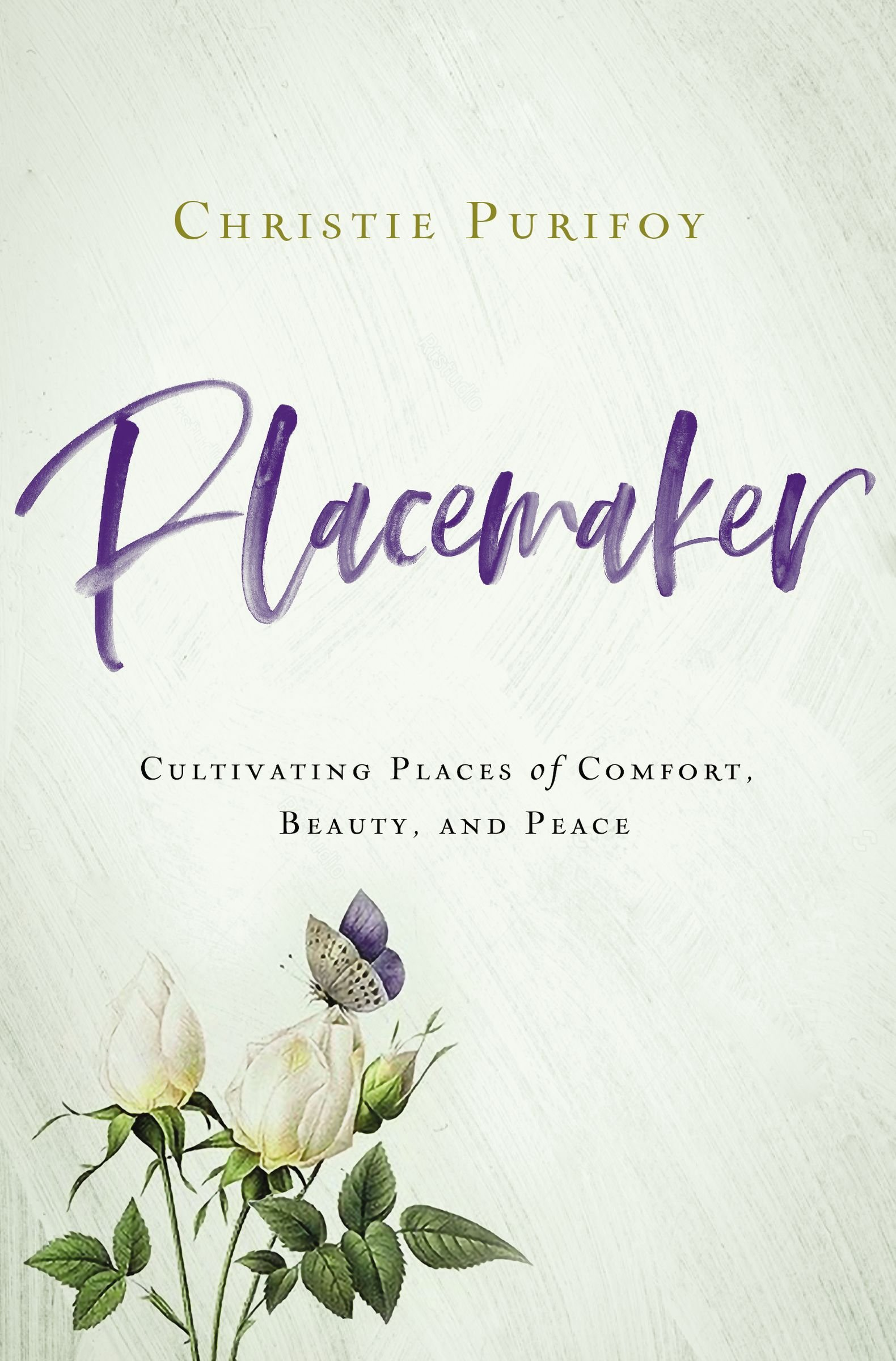 Placemaker: Cultivating Places of Comfort, Beauty, and Peace