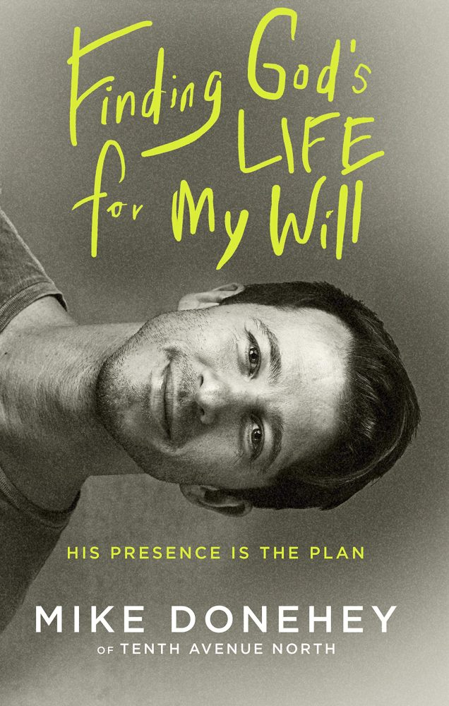 Finding God's Life for My Will: His Presence Is the Plan by Mike Donehey