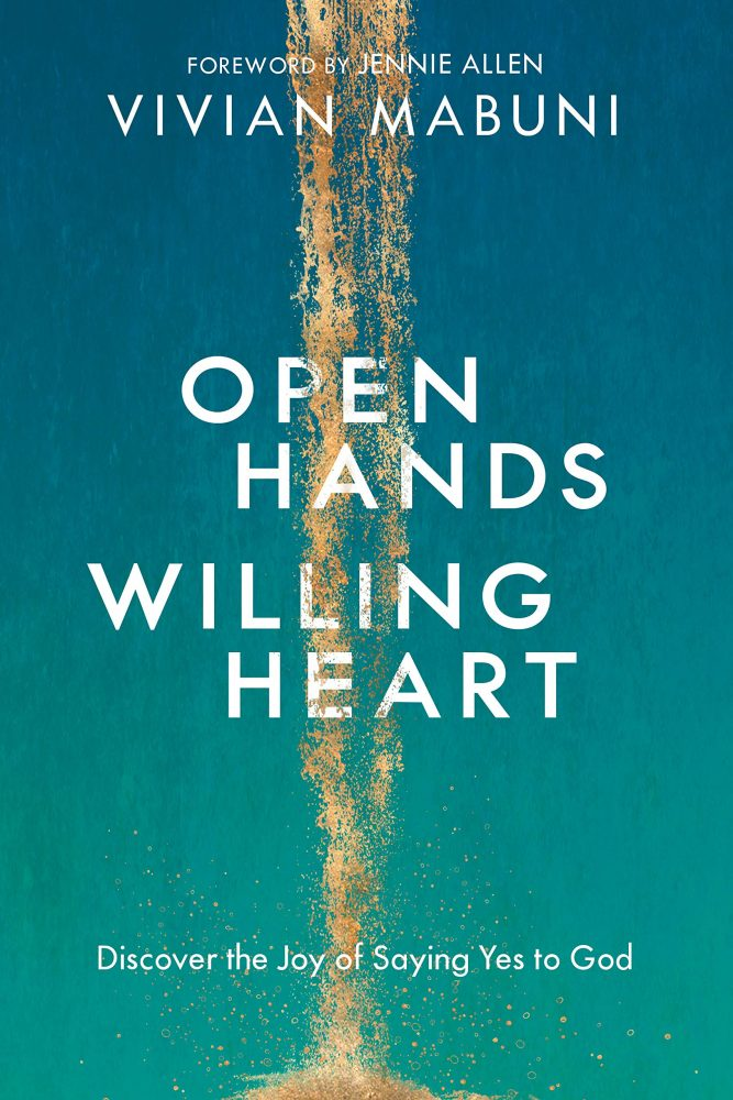 Open Hands, Willing Heart: Discover the Joy of Saying Yes to God by Vivian Mabuni