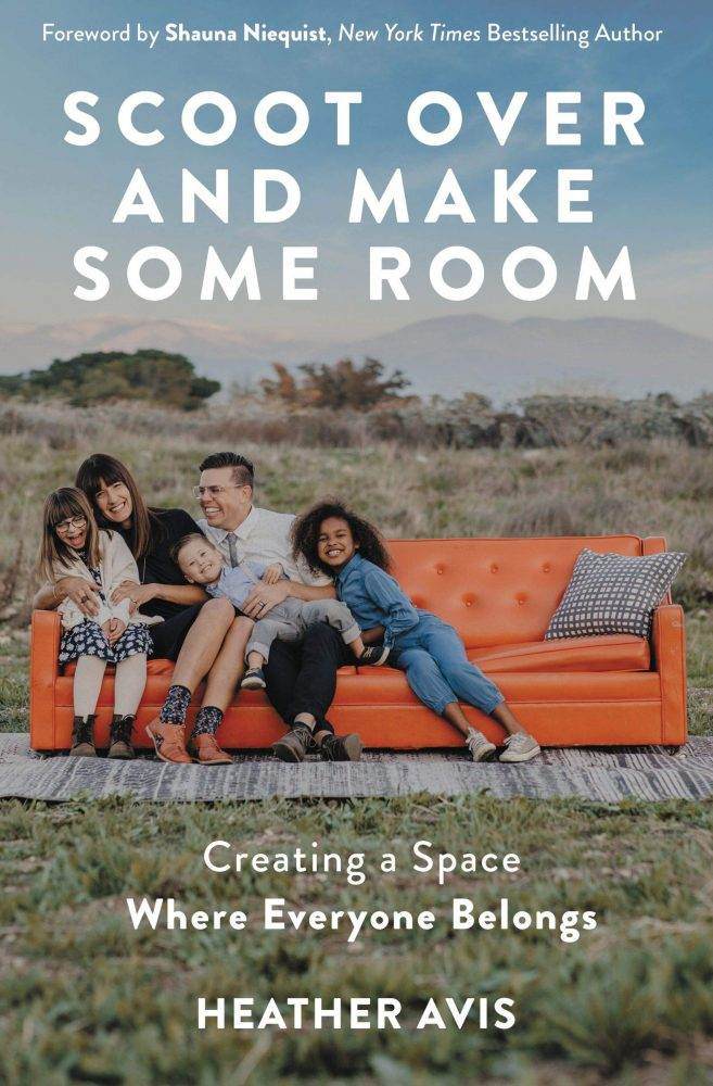 Scoot Over and Make Some Room: Creating a Space Where Everyone Belongs by Heather Avis