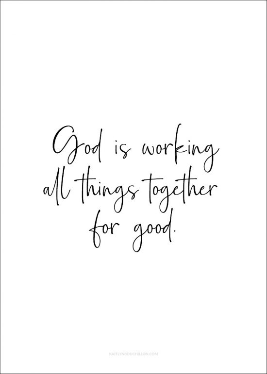 FREE PRINT: God is working all things together for good.
