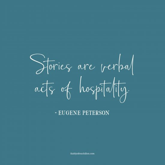 Stories are verbal acts of hospitality.