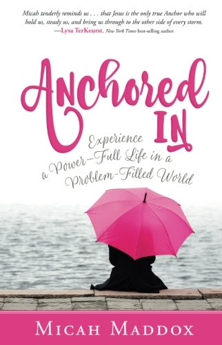 Anchored In by Micah Maddox