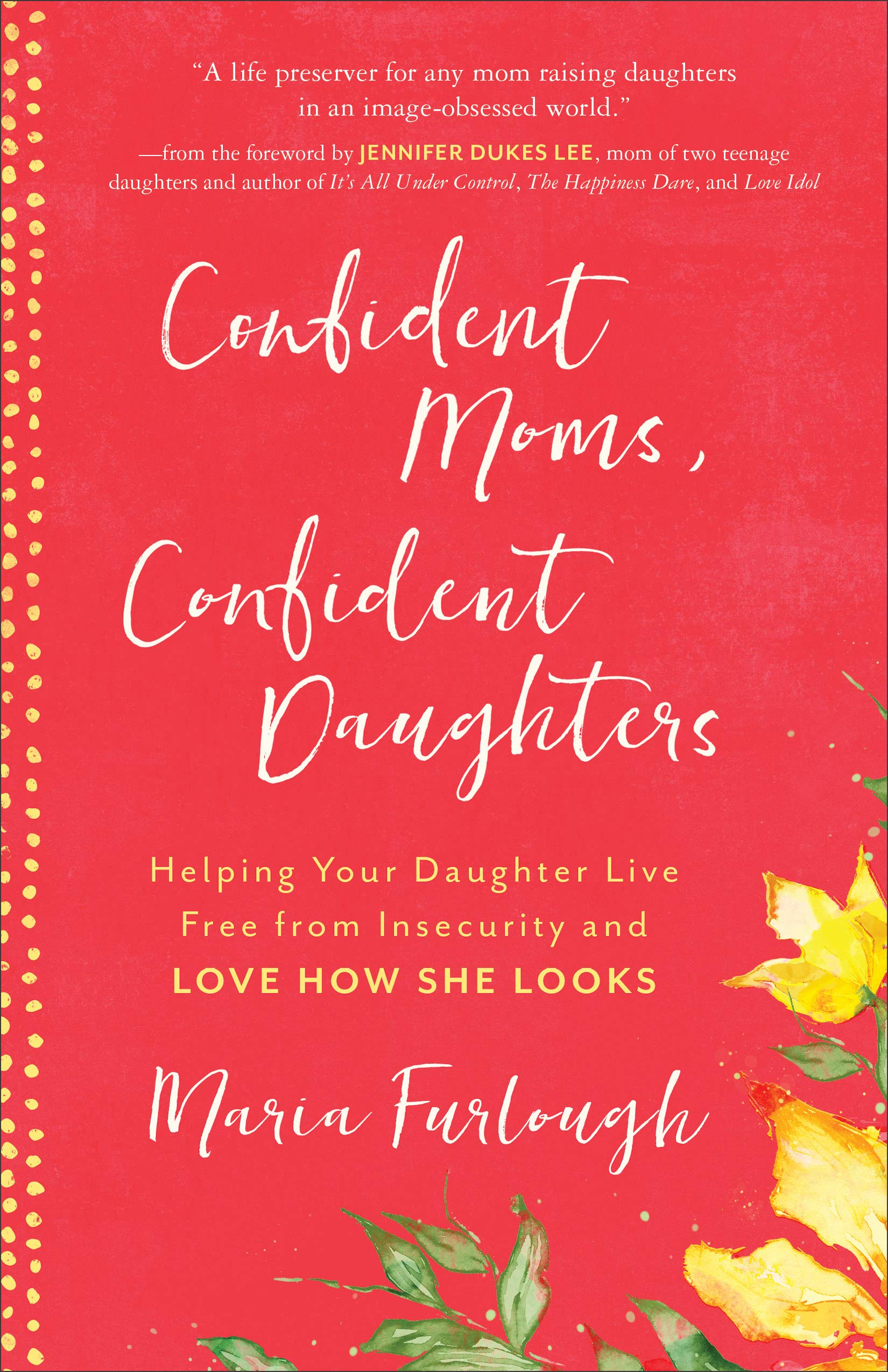 Confident Moms, Confident Daughters by Maria Furlough