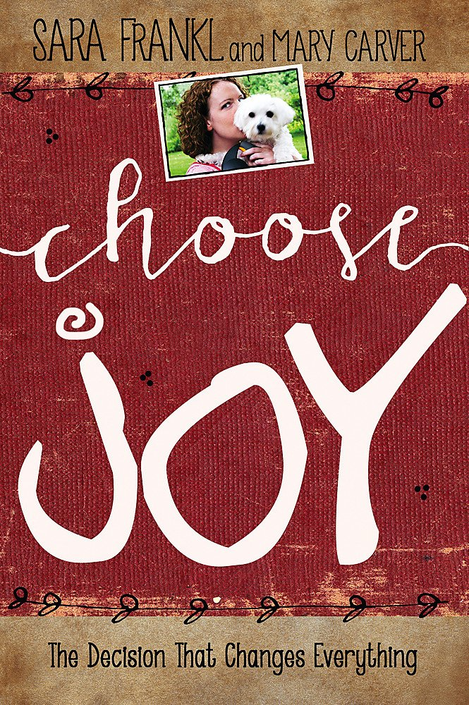 Choose Joy by Mary Carver