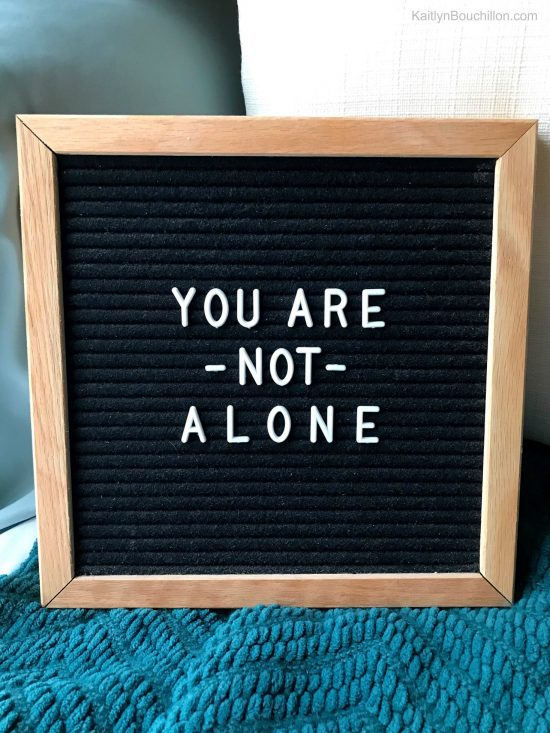 you are not alone #letterboard