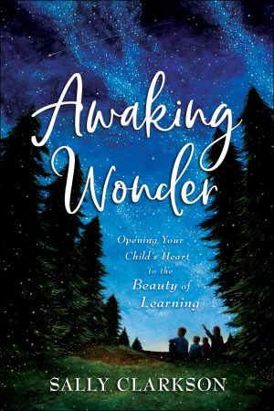 Awaking Wonder by Sally Clarkson