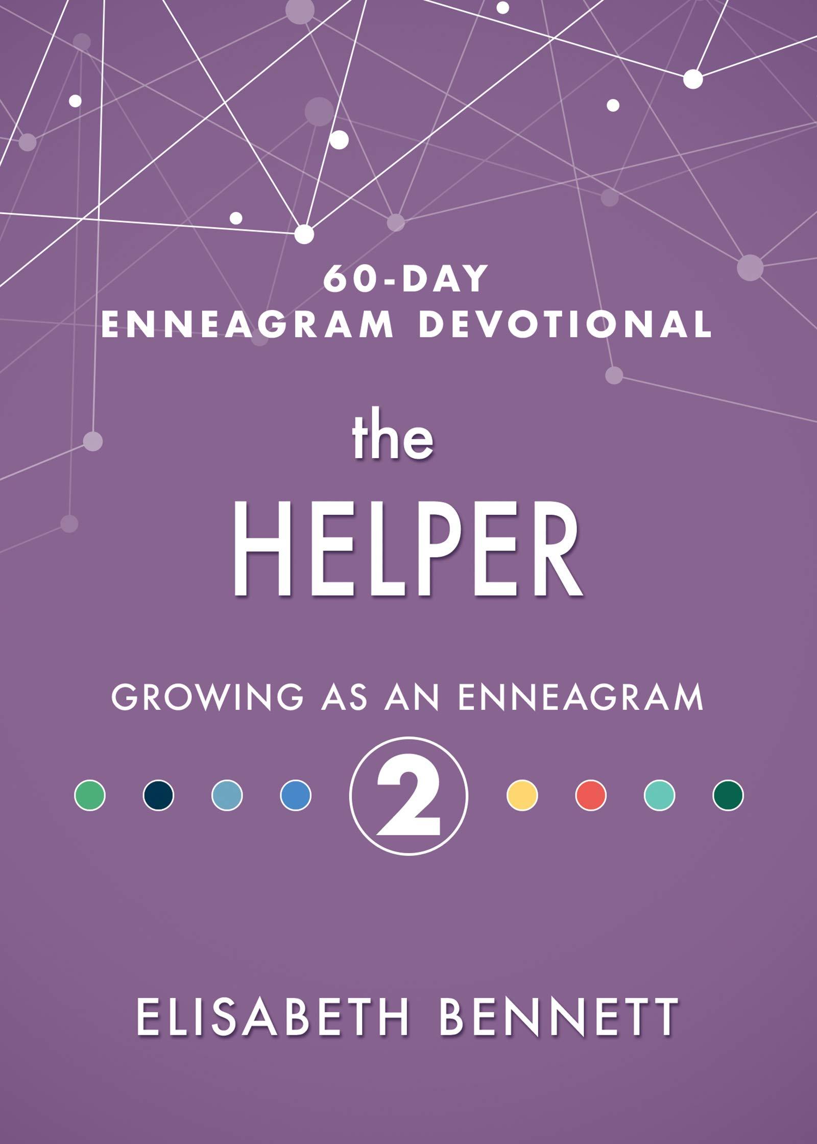 The Helper: Growing as an Enneagram 2 (60-Day Enneagram Devotional)