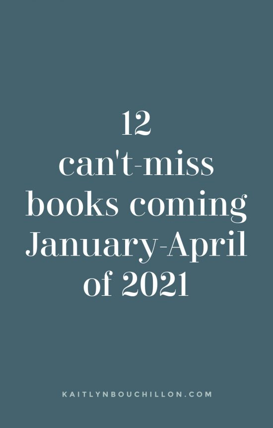 Woah. Add these to your To Be Read list! 12 Can't-Miss Books Coming January-April of 2021