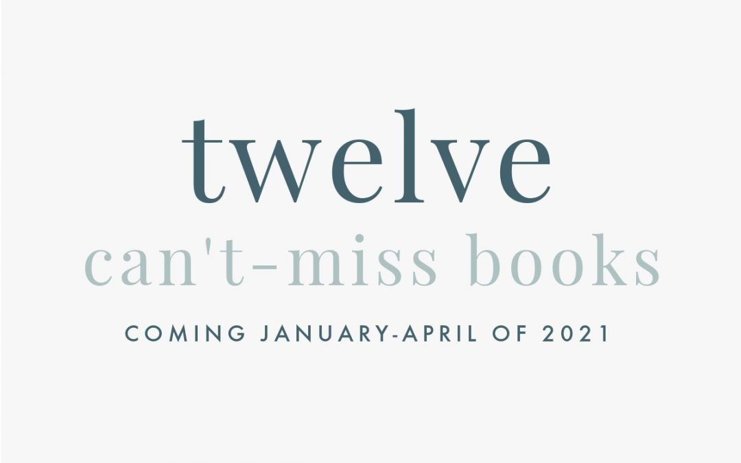 12 Can't-Miss Books Coming January-April of 2021