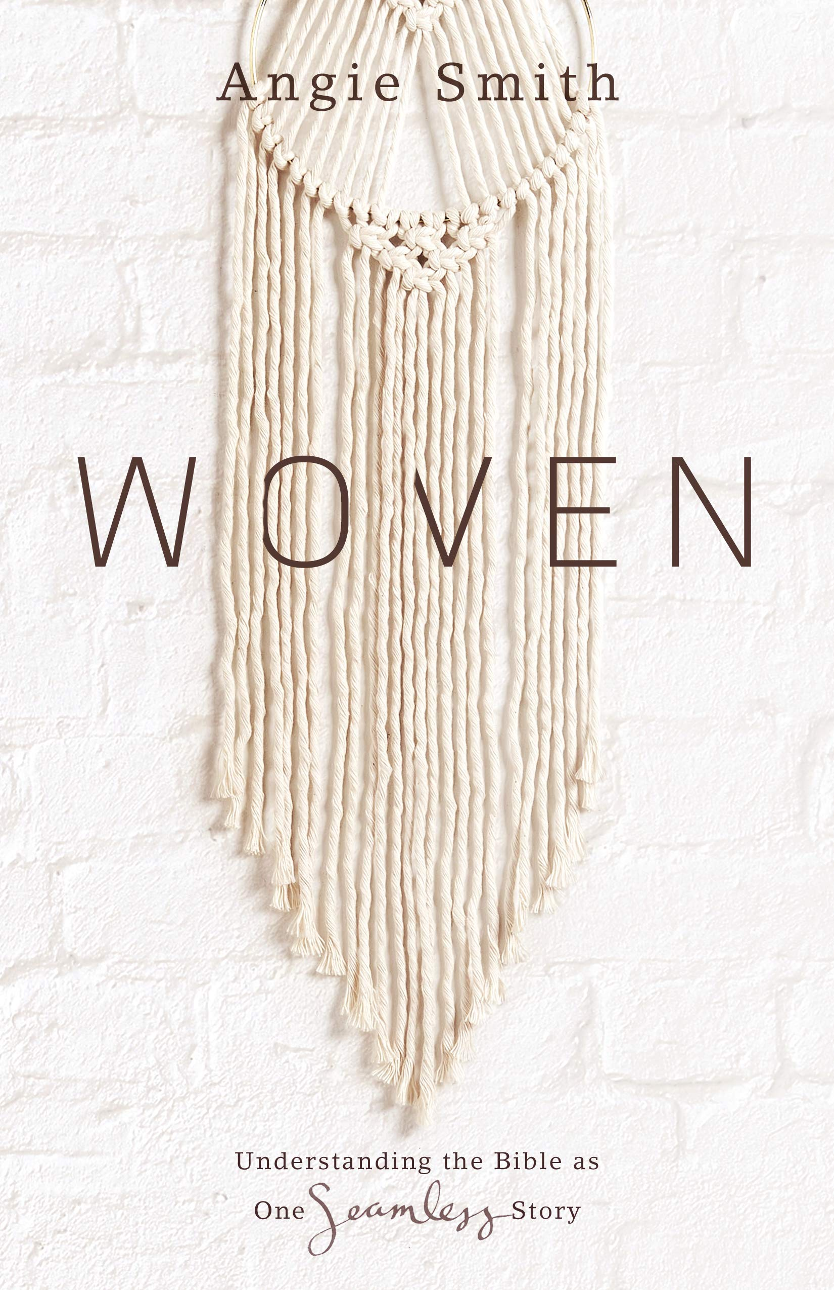 Woven: Understanding the Bible as One Seamless Story