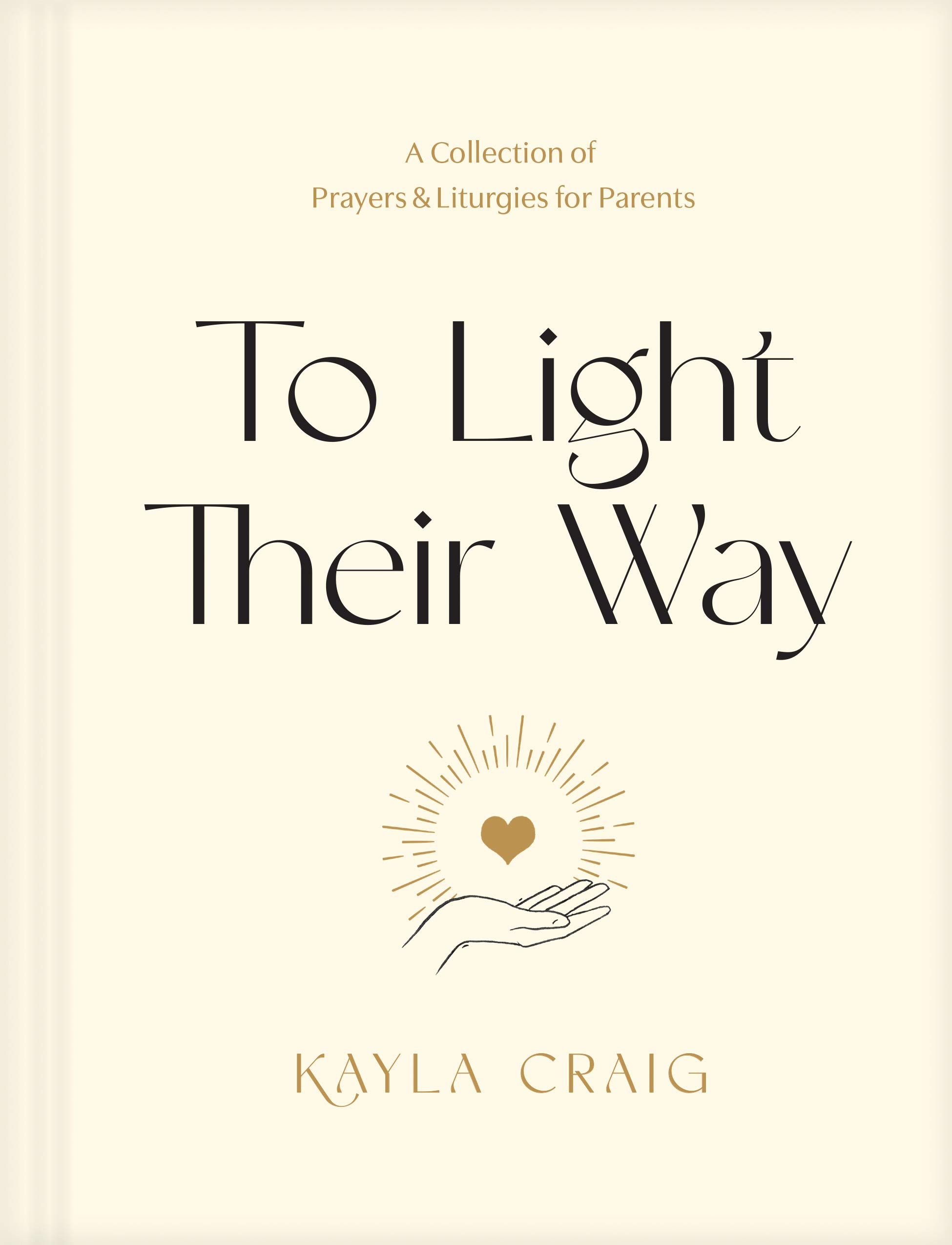 To Light Their Way: A Collection of Prayers and Liturgies for Parents