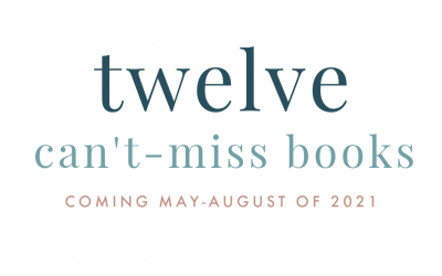 12 Can't-Miss Books Coming May-August of 2021